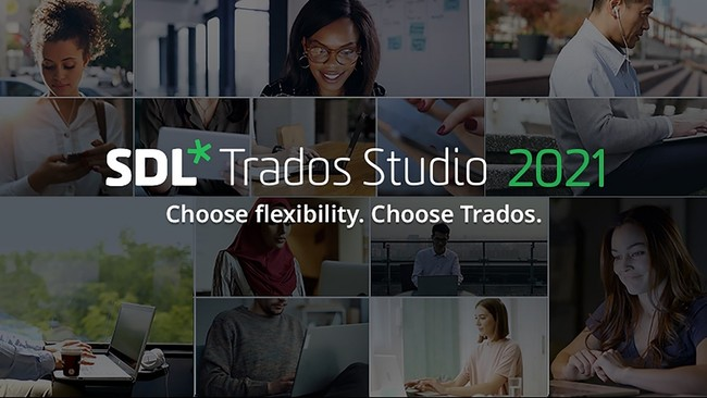 圧倒的な業界シェアを誇る翻訳支援ソフトウェアの最新バージョン『SDL Trados Studio 2021』が登場
